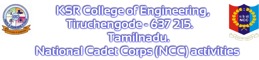 KSR College of Engineering, Tiruchengode - 637215.<br />NCC activities